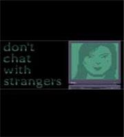 不要和陌生人聊天